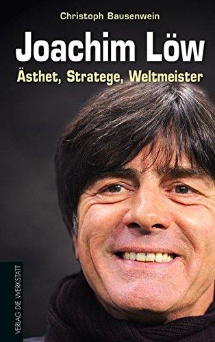 Joachim Löw: Ästhet, Stratege, Weltmeister