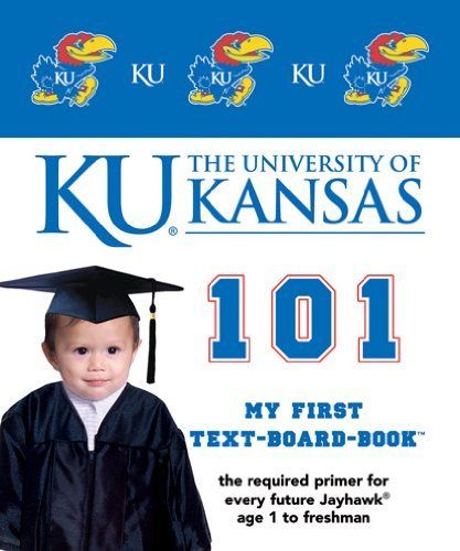 The University of Kansas 101 (My First Text-Board-Book) by Brad Epstein (2006-06-30)