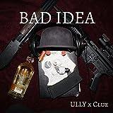 Bad Idea [Explicit]