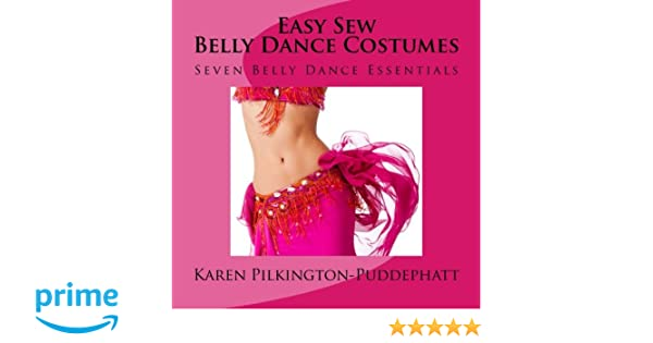 Easy Sew Belly Dance Costumes: Seven Belly Dance Essentials: Amazon ...