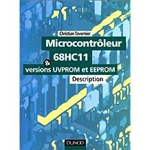 MICROCONTROLEUR 68HC11 ET LES VERSIONS UVPROM ET EEPROM. Description