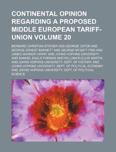 Continental opinion regarding a proposed middle European tariff-union Volume 20