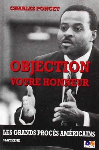 Objection Votre Honneur. les Grands Proces Amricains