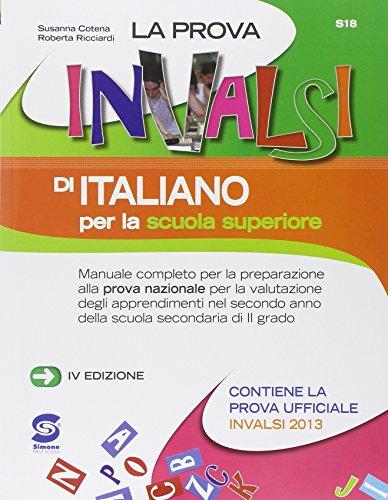 La prova Invalsi di italiano. Per le Scuole superiori