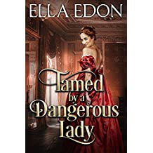 Tamed by a Dangerous Lady: Historical Regency Romance (Scandalous Liaisons Book 3)