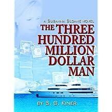 The Three Hundred Million Dollar Man (a Susanna Sloane novel Book 2)