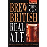 Brew Your Own British Real Ale: Recipes for More Than 100 Brand-Name Real Ales