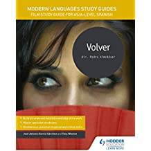 Modern Languages Study Guides: Volver: Film Study Guide for AS/A-level Spanish (Film and literature guides) (English Edition)