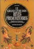 Le grand livre des rêves prémonitoires - Leur signification