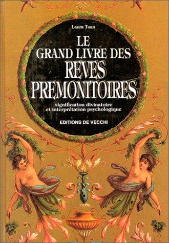 Le grand livre des rêves prémonitoires : leur signification