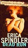 Dead Run (MIRA Backlist) by Erica Spindler (2006-10-01)