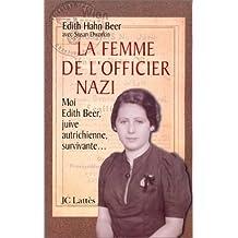 La Femme de l'officier nazi : comment une juive survécut à l'holocauste