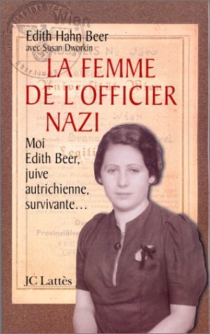 La femme de l'officier nazi. Comment une Juive survécut à l'Holocauste par Edith Hahn Beer, Susan Dworkin