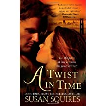 A Twist in Time by Susan Squires (4-Apr-2010) Mass Market Paperback