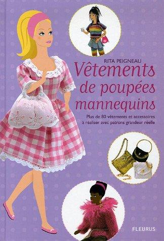 Vêtements de poupées mannequins : Plus de 80 vêtements et accessoires à réaliser avec patrons grandeur réelle