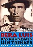 Bera Luis - Das Phänomen Luis Trenker
