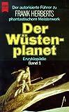 Der Wüstenplanet - Enzyklopädie, Band 1: Der autorisierte Führer zu Frank Herberts phantastischem Meisterwerk - Frank Herbert, Willis E. McNelly