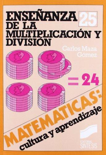 Descargar Libro Enseñanza de la multiplicación y la división (Matemáticas, cultura y aprendizaje) de Carlos Maza Gómez