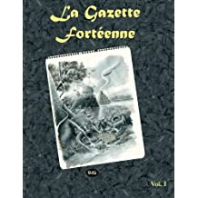 La Gazette Fortéenne Volume 1