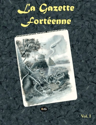 La Gazette Fortenne Volume 1