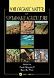 Soil Organic Matter in Sustainable Agriculture (Advances in Agroecology)