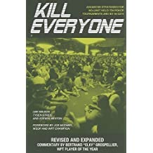 Kill Everyone: Advanced Strategies for No-Limit Hold Em Poker Tournaments & Sit-n-Gos (Gambling Theories Methods) by Nelson, Lee, Streib, Tysen, Lee, Kim 2nd (second) Revised Edition (2009)