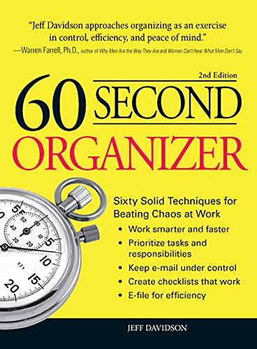 60 Second Organizer: Sixty Solid Techniques for Beating Chaos at Work (English Edition)