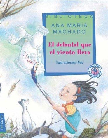El delantal que el viento lleva / The Apron is the Wind por Ana Maria Machado
