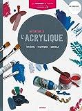 Initiation à l'acrylique : Matériel, techniques, conseils
