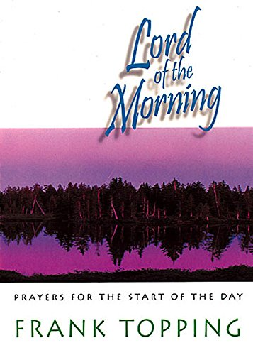 Lord of the Morning: Prayers for the Start of the Day PDF Books