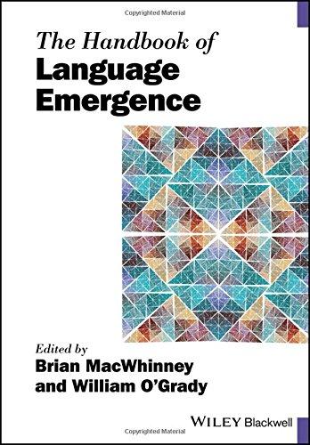 The Handbook of Language Emergence (Blackwell Handbooks in Linguistics)