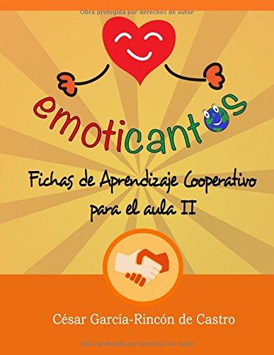 Emoticantos: Fichas de Aprendizaje Cooperativo para el aula II (Fichas Emoticantos)