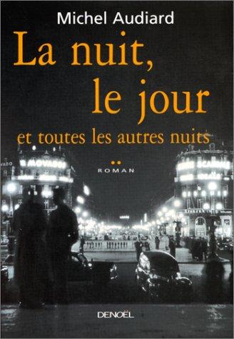La Nuit Le Jour Et Toutes Les Autres Nuits [Pdf/ePub] eBook