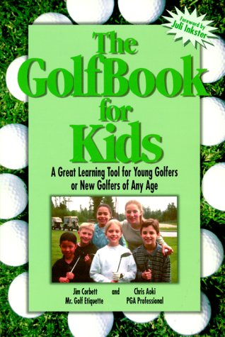 The Golfbook for Kids: A Great Learning Tool for Young Golfers or New Golfers of Any Age (Golfer-tool)