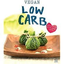 Low-Carb: Vegan Fit und schlank mit Pflanzenkraft