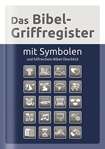 Das Bibel-Griffregister mit Symbolen: und hilfreichem Bibel-Überblick