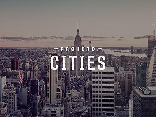 PRØHBTD Cities