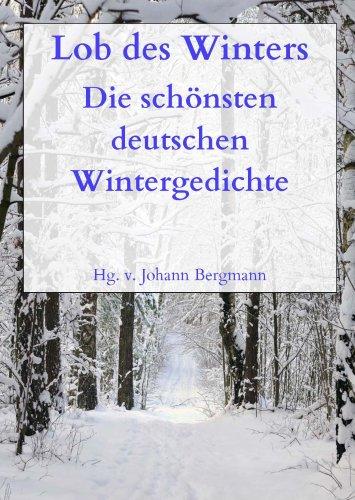 Lob des Winters. Die schönsten deutschen Wintergedichte.