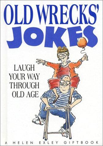Old Wrecks' Jokes: Laugh Your Way Through Old Age (Helen Exley Giftbook) by Stuart Macfarlane (1999-07-01)