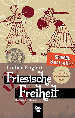 Friesische Freiheit: Historischer Roman