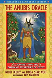 Anubis Oracle: A Journey into the Shamanic Mysteries of Egypt: Book and Cards Box Set by Nicki Scully (2008-10-21)