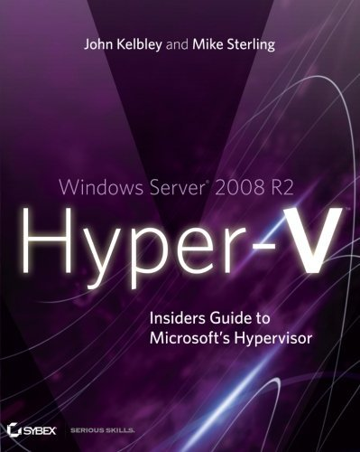 Windows Server 2008 R2 Hyper-V: Insiders Guide to Microsoft's Hypervisor by John Kelbley (2010-06-01) par John Kelbley;Mike Sterling