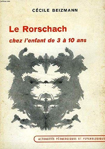 Cécile Beizmann,... Le Rorschach chez l'enfant de 3 à 10 ans : étude clinique et génétique de la perception enfantine