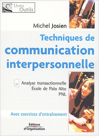 Techniques de communication interpersonnelle : Analyse transactionnelle, Ecole de Palo Alto, PNL