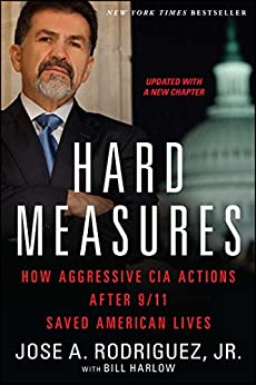 Hard Measures: How Aggressive CIA Actions After 9/11 Saved American Lives (English Edition) von [Rodriguez Jr., Jose A., Harlow, Bill]