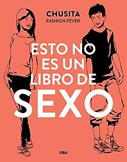Esto no es un libro de sexo (NO FICCION JUVENIL) de [Chusita Fashion