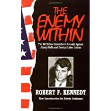 The Enemy Within: The Mcclellan Committee's Crusade Against Jimmy Hoffa And Corrupt Labor Unions: The McClellan Committee's Crusade Against Jimmy Hoffa and Corrupt Labour Unions