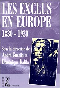 Les exclus en Europe : 1830-1930 par André Gueslin