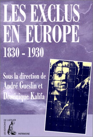 Les exclus en Europe : 1830-1930, [actes du colloque, Paris VIII, 22-24 janvier 1998]