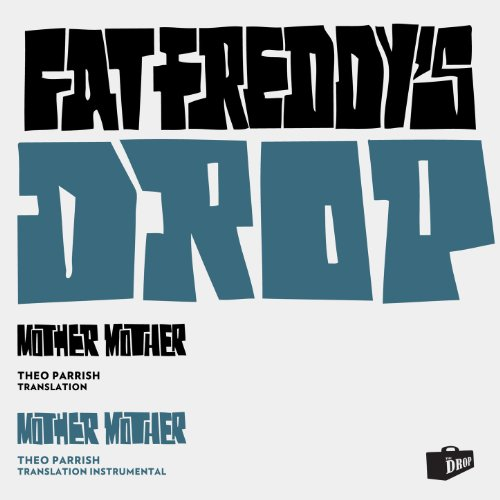 Mother Mother (Theo Parrish Tr...